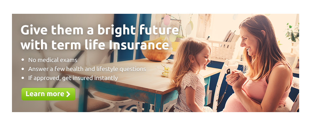 Give them a bright future with term life insurance learn more.